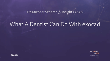 Dr. Michael Scherer @ exocad Insights 2020